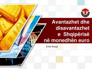 Avantazhet dhe disavantazhet  e  Shqip ris   n  monedh n euro