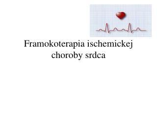 Framokoterapia ischemickej choroby srdca