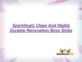 Durable Renovation Boys Sinks