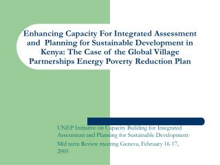 Enhancing Capacity For Integrated Assessment and  Planning for Sustainable Development in  Kenya: The Case of the Global