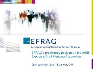 EFRAG s preliminary position on the IASB Exposure Draft Hedging Accounting