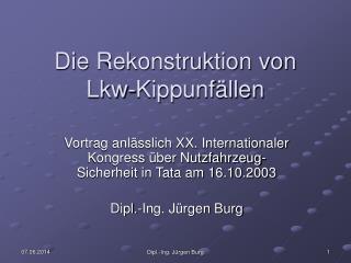 Die Rekonstruktion von Lkw-Kippunf llen