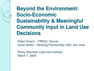 Beyond the Environment:  Socio-Economic Sustainability  Meaningful Community Input in Land Use Decisions