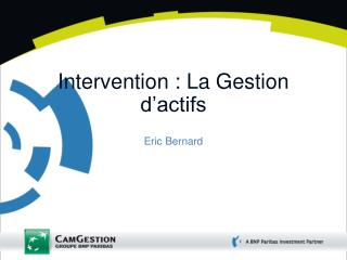 Intervention : La Gestion d actifs