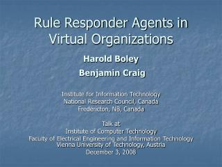 Rule Responder Agents in Virtual Organizations  Harold Boley  Benjamin Craig