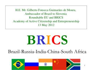 BRICS Brazil-Russia-India-China-South Africa