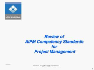 Review of AIPM Competency Standards for  Project Management
