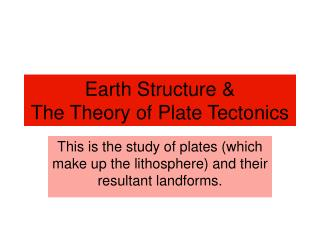 Earth Structure   The Theory of Plate Tectonics