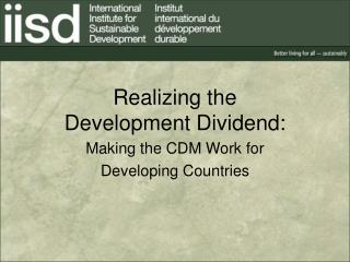 Realizing the  Development Dividend: