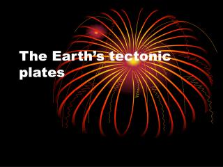 The Earth s tectonic plates