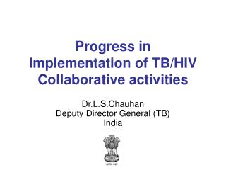 Progress in  Implementation of TB