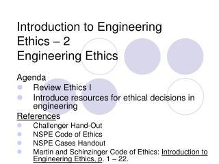 Introduction to Engineering Ethics   2 Engineering Ethics