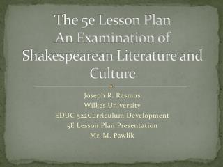 The 5e Lesson Plan An Examination of Shakespearean Literature and Culture