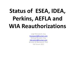 Status of  ESEA, IDEA, Perkins, AEFLA and WIA Reauthorizations