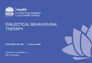 DIALECTICAL BEHAVIOURAL THERAPY