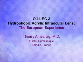 o.i.i. ec-3 hydrophobic acrylic intraocular lens: the european experience