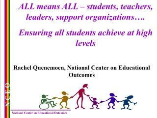 ALL means ALL   students, teachers, leaders, support organizations .  Ensuring all students achieve at high levels
