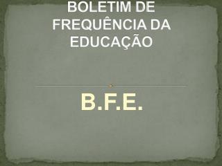 BOLETIM DE FREQU NCIA DA EDUCA  O