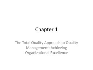 The Total Quality Approach to Quality Management: Achieving Organizational Excellence