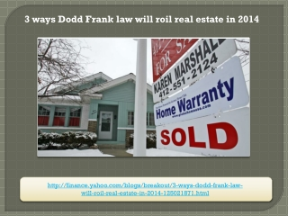 3 ways Dodd Frank law will roil real estate in 2014