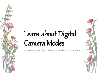 Learn about Digital Camera Modes