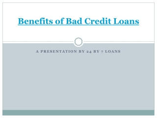 Benefits of Bad Credit Loans