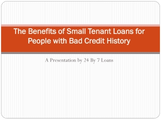 The Benefits of Small Tenant Loans for People