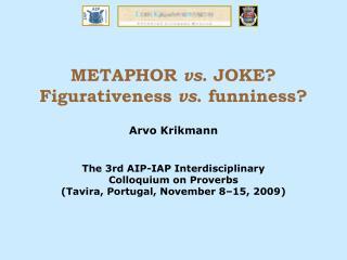 METAPHOR vs. JOKE Figurativeness vs. funniness