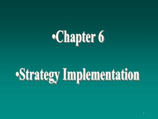 Chapter 6 Strategy Implementation