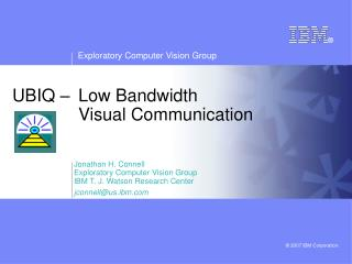 UBIQ    Low Bandwidth   Visual Communication