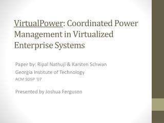 VirtualPower: Coordinated Power Management in Virtualized Enterprise Systems
