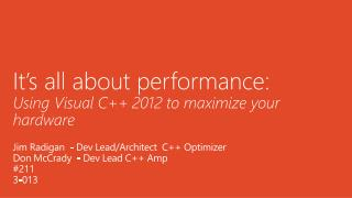 It s all about performance:  Using Visual C 2012 to maximize your hardware