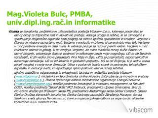 Mag.Violeta Bulc, PMBA,  univ.diplg.rac informatike