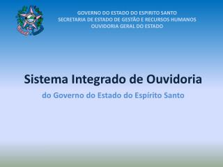 Sistema Integrado de Ouvidoria  do Governo do Estado do Esp rito Santo