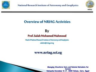 Overview of NRIAG Activities