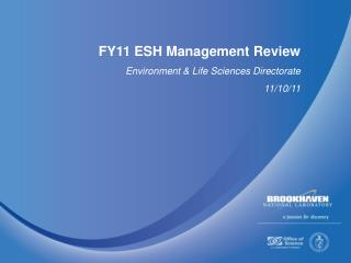 FY11 ESH Management Review Environment  Life Sciences Directorate 11