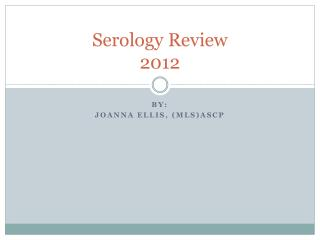 Serology Review 2012