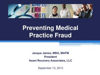 Preventing Medical  Practice Fraud