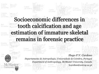 Socioeconomic differences in tooth calcification and age estimation of immature skeletal remains in forensic practice