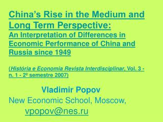 China s Rise in the Medium and Long Term Perspective:  An Interpretation of Differences in Economic Performance of China