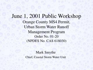 June 1, 2001 Public Workshop Orange County MS4 Permit, Urban Storm Water Runoff Management Program Order No. 01-20 NPDES