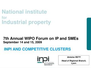 7th Annual WIPO Forum on IP and SMEs September 14 and 15, 2009   INPI AND COMPETITIVE CLUSTERS