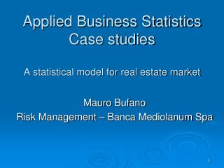 Applied Business Statistics Case studies  A statistical model for real estate market