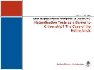 Naturalisation Tests as a Barrier to Citizenship The Case of the Netherlands