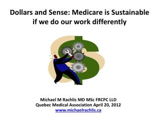 Dollars and Sense: Medicare is Sustainable if we do our work differently