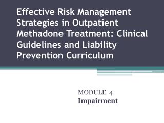 Effective Risk Management Strategies in Outpatient Methadone Treatment: Clinical Guidelines and Liability Prevention Cur
