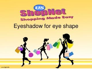 Eyeshadow for eye shape