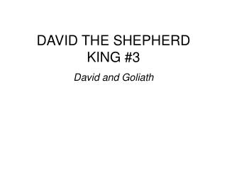 DAVID THE SHEPHERD KING 3