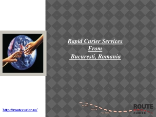 Rapid Curier Services From Bucuresti