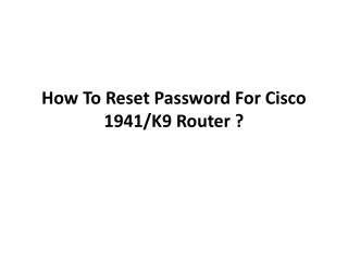 HOW TO RESET PASSWORD For CISCO 1941/K9 ?